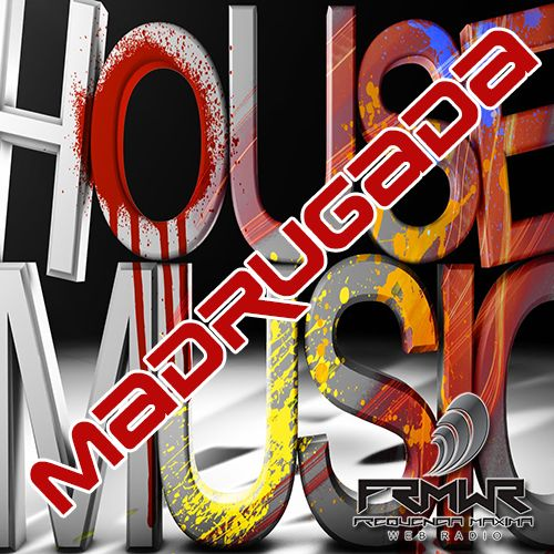 Podcast: MADRUGADA HOUSE MUSIC